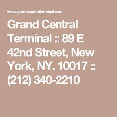 Grand Central Terminal :: 89 E 42nd Street, New York, NY. 10017 :: (212) 340-2210