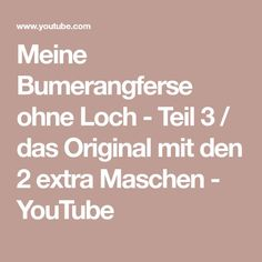 Meine Bumerangferse ohne Loch - Teil 3 / das Original mit den 2 extra Maschen - YouTube