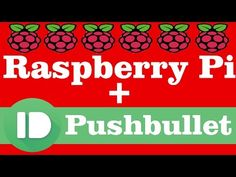 Raspberry Pi + Motion Sensor + Pushbullet Notification on PC,Phone,Tablet