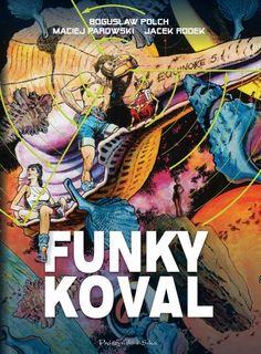 Funky Koval, wydanie kolekcjonerskie. Animation Film, Nostalgia, Childhood, Comic Books, Fantasy, Cool Stuff, Polish, Art, Historia
