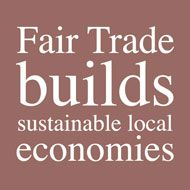 Fair Trade builds sustainable local economies
