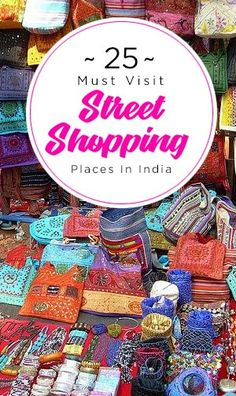 25 Must Visit Places For Street Shopping In India Indian markets are unique  in the sense 7a41b66adc06c