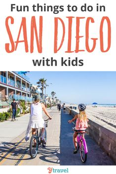 16 Awesome Things to do in San Diego With Kids (and adults too!)