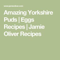 Amazing Yorkshire Puds | Eggs Recipes | Jamie Oliver Recipes