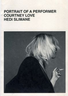 Courtney Love & Hedi Slimane