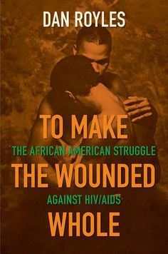 To Make the Wounded Whole | Dan Royles | University of North Carolina Press