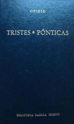 Ovidi Nasó, Publi, 43 aC-17 dC Tristia. Castellà Tristes; Pónticas Barcelona: RBA Coleccionables, DL 2008 http://cataleg.ub.edu/record=b2176420~S1*cat