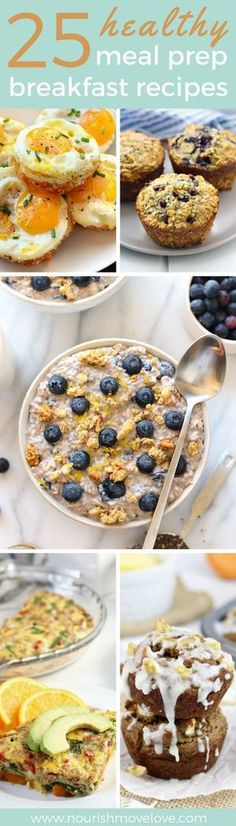 25 healthy breakfast 25 healthy breakfasts that you can meal prep for the week. Savory and sweet options that will satisfiy and keep you full all morning long. All natural, clean ingredients, simple r(Healthy Recipes For The Week)