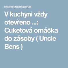 V kuchyni vždy otevřeno ...: Cuketová omáčka do zásoby ( Uncle Bens ) Spatzle, Thing 1, Smoothie, Food And Drink, Party, Blog, Essen, Smoothies, Parties