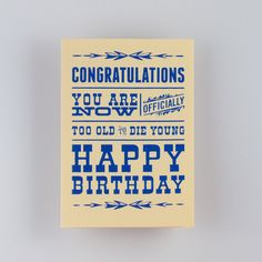 """Happy Birthday Card Greeting Card """"Too Old to Die Young"""" Blue Screenprint. $4.00, via Etsy."""