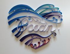 """Paper quilling """" a heart for the ocean"""""""