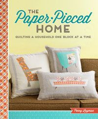 Penny Layman's The Paper-Pieced Home contains 40 original designs on a CD, plus patterns for 10 different projects and all the basics you need to know about to start foundation piecing super-cute projects right away. It's currently on sale for $19.88 at quiltandsewshop.com -- a great deal!