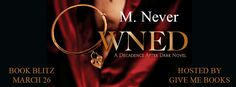 Smut Fanatics: Owned by M. Never Book Blitz & Giveaway!!