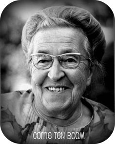 """Corrie Ten Boom was a devoted Christian whose whole family made their home a """"safe place"""" for Jews in hiding in Haarlem, Holland.  After being betrayed, the Gestapos raided their house looking for Jews.  A trap was set and Corrie and her family were all sent to the Ravensbruck concentration camp where all died but Corrie. Courageous woman of strong belief."""
