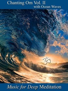 Chanting Om Volume II with Ocean Waves Amazon Instant Video ~ Music for Deep Meditation, http://www.amazon.com/dp/B007X15H0C/ref=cm_sw_r_pi_dp_UU78ub1QMG8Z8