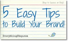Five Easy Tips to Build Your Brand on Etsy #etsy