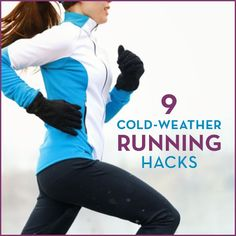 Don't let winter stop you from running outdoors! Use these 9 cold-weather running hacks to pound the pavement and conquer the cold.