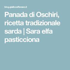 Panada di Oschiri, ricetta tradizionale sarda   Sara elfa pasticciona