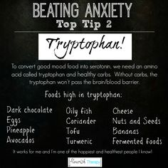 Beating Anxiety Tip 2. Boost serotonin levels by eating tryptophan-rich foods, combined with healthy carbs.