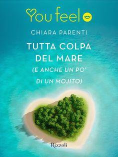 Tutta colpa del mare (e anche un pò di un mojito) di Chiara Parenti