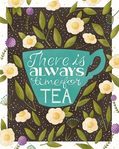 tea time art print -- There is Always Time For Tea Blue Version - teacup quote words lettering illustrated art whimsical cute kitchen