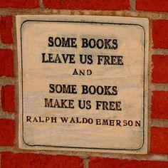 """Some books leave us free and some books make us free."" Ralph Waldo Emerson."