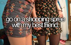 a really big shopping spree where i spend a whole ton of money