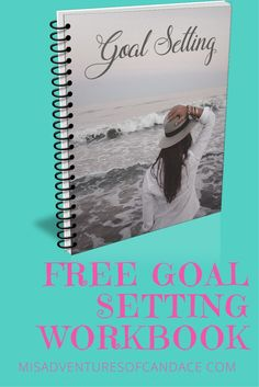 Free Goal Setting Guide, Goal Workbook, goals, how to reach your goals, a