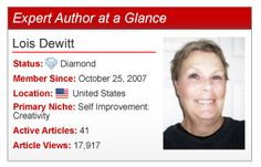 Meet Lois Dewitt, an Expert Author who takes advantage of her many interests and skills to succeed.