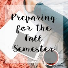 How to prepare for the fall semester!!
