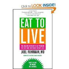 """Eat to Live"" - Joel Fuhrman"
