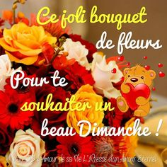 Dimanche image #7817 - Ce joli bouquet de fleurs pour te souhaiter un beau Dimanche ! - Partager cette photo sur Facebook, Twitter et WhatsApp. Bon Weekend, Bon Week End Image, Beau Message, Happy Day, Bowser, Congratulations, Lily, Messages, Amour Éternel