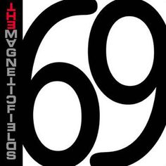 69 Love Songs – The Magnetic Fields