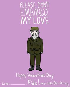 Dictator and Famous People Valentine Day Cards by Ben Kling My Funny Valentine, Valentines Tumblr, Nerdy Valentines, Valentine Day Love, Valentine Day Cards, Cuba, Hilarious, It's Funny, Valentino