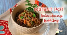 Throw & Go Italian Sausage Lentil Soup - The Cooking Family