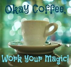 Good Morning! Happy Tuesday! Does your coffee do magic? I am hoping that mine does today! Let's roll and pray for some magic. I got this! I hope...grab that coffee! #goodmorning #coffeetime #Magic #tuesdayvibes #halloween2020