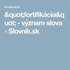 """""""fortifikácia"""" - význam slova - Slovnik.sk"""