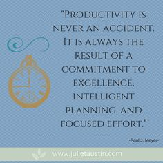 Being productive is a commitment.