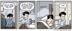 This is me on most days after leaving work or working on a project late at night.