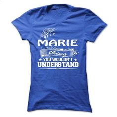 its a MARIE Thing You Wouldnt Understand ! - T Shirt, H - cheap t shirts #red sweatshirt #cotton shirts
