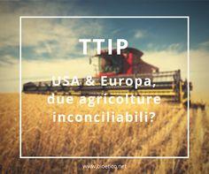 #TTIP: Stati uniti d'America ed Europa due #agricolture inconciliabili? Solo la promozione consapevole dell'eccezionale patrimonio #agroalimentare italiano su scala globale potrebbe prevenire i danni di leggi e regolamenti penalizzanti.