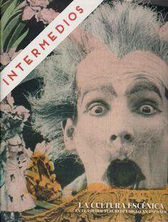 Intermedios, la cultura escénica en el primer tercio del siglo XX español : [exposición en el Centro Cultural Conde Duque, Ayuntamiento de Madrid, del 10 de junio al 18 de septiembre de 2016]