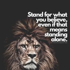 Stand For What You Believe, Even If That Means Standing Alone life quotes quotes quote inspirational quotes life quotes and sayings