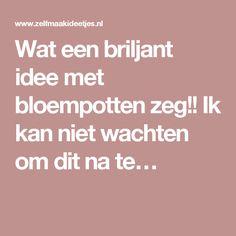 Wat een briljant idee met bloempotten zeg!! Ik kan niet wachten om dit na te…