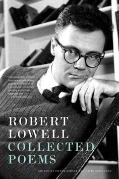 Frank Bidart and David Gewanter have compiled the definitive edition of Robert Lowells work, from his first, impossible-to-find collection, Land of Unlikeness ; to the early triumph of Lord Wearys Cas Book Of Poems, Poetry Books, Reading Lists, Book Lists, Books To Buy, Books To Read, One Direction Tweets, Collection Of Poems, David