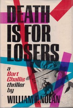 Death is for Losers by William F. Nolan 1968