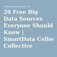 20 Free Big Data Sources Everyone Should Know   SmartData Collective