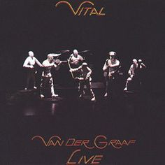 Vander Graaf Generator - Vital (Live)