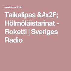 Taikalipas / Hölmöläistarinat - Roketti   Sveriges Radio