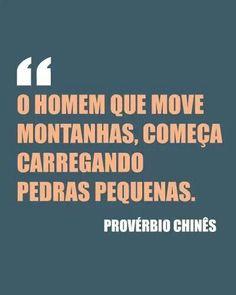 não sejam gananciosos. Com esforço, vontade e dedicação, podem mover montanhas!